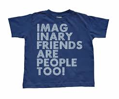 imaginary friends tee shirt they r people too