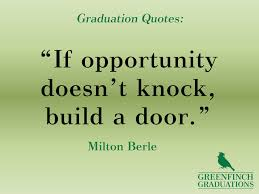 graduation opportunity doesn't knock build door