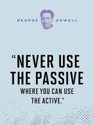 Orwell never use passive